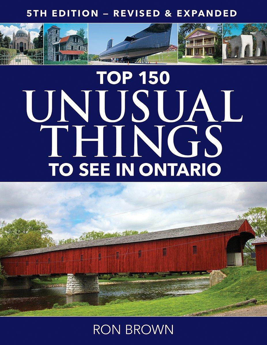 Read Online Top 150 Unusual Things to See in Ontario PDF