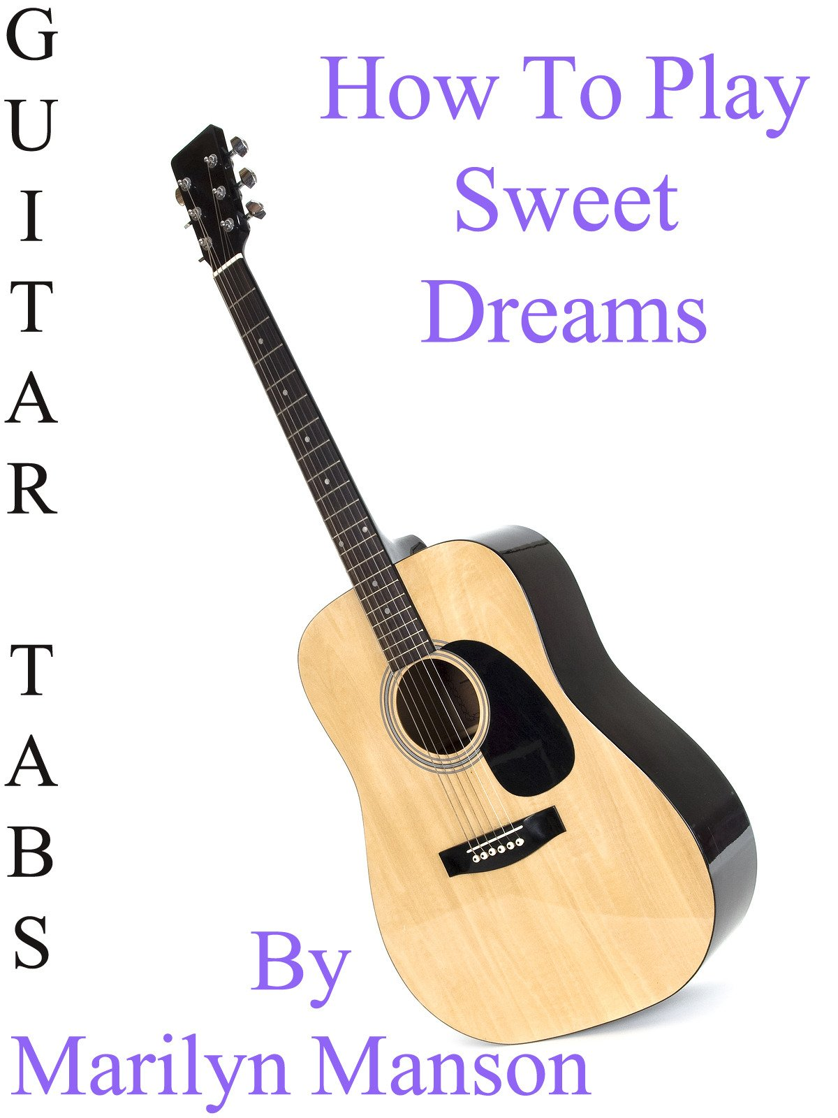 Amazon How To Play Sweet Dreams By Marilyn Manson Guitar Tabs