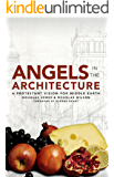 Angels in the Architecture: A Protestant Vision for Middle Earth (English Edition)