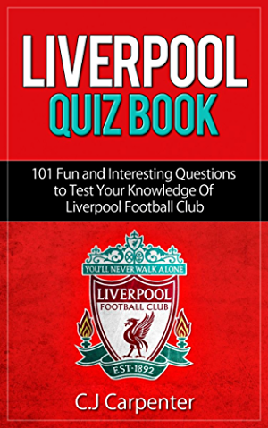 Liverpool Quiz Book: 2017/18 Edition
