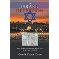 The Israel Deception: Biblically Exposing the False Agenda for a NEW WORLD ORDER (English Edition)