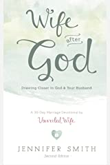 Wife After God: Drawing Closer to God & Your Husband Kindle Edition