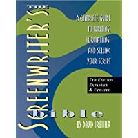 The Screenwriter's Bible, 7th Edition, A Complete Guide to Writing, Formatting, and Selling Your Script