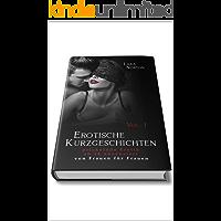 Erotische Kurzgeschichten prickelnde Erotik ab 18 unzensiert von Frauen für Frauen (German Edition)