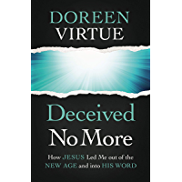 Deceived No More: How Jesus Led Me out of the New Age and into His Word (English Edition)