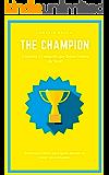 THE CHAMPION: Desperte o Campeão que Existe Dentro de Você