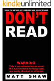 Don't Read: A Novel of Extreme Horror, Sex and Gore