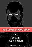 Where To Go Next (Superhero Stories: The W Series Book 4)