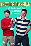 Encyclopedia Brown and the Case of the Disgusting Sneakers