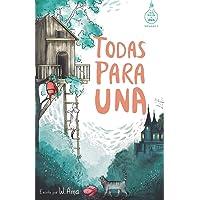Todas para una (Serie Ideas en la casa del árbol. Volumen 1): Novela infantil-juvenil. Lectura de 8-9 a 11-12 años…
