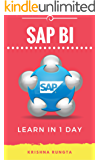Learn SAP BI in 1 Day: Definitive Guide to Learn SAP BI for Beginners (English Edition)