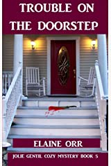 Trouble on the Doorstep (Jolie Gentil Cozy Mystery Series Book 5)
