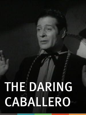 Amazon The Daring Caballero Duncan Renaldo Leo Carrillo Kippee Valez Charles Halton