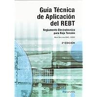 Guía Técnica de aplicación del REBT (Reglamentacion (paraninfo))