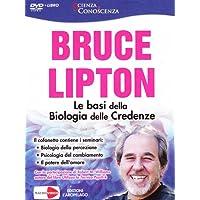 Le basi della biologia delle credenze. DVD. Con libro