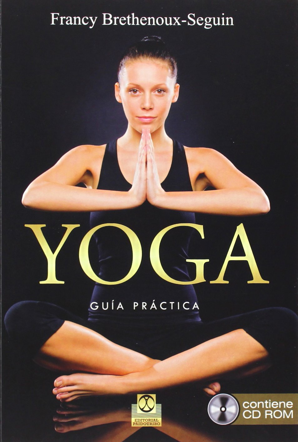 Yoga. Guía Práctica (Libro + CD Rom): Amazon.es: Francy ...