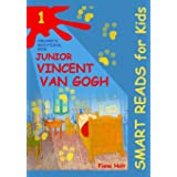 Children's Educational Book: Junior Vincent van Gogh: A Kid's Introduction to the Artist and his Paintings. Age 7 8 9 10 year