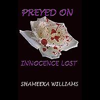 Preyed On: Innocence Lost (English Edition)