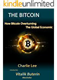 THE BITCOIN: How Bitcoin Overturning the Global Economic (English Edition)