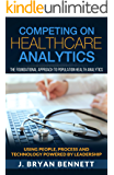 Competing On Healthcare Analytics: The Foundational Approach to Population Health Analytics