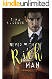 Never with a Rich Man