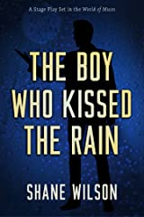 The Boy Who Kissed the Rain: A Stage Play Set in the World of Muses Kindle Edition