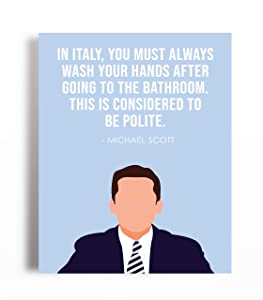 Michael Scott Poster - In Italy - You Must Wash Your Hands - 11 x 14 UNFRAMED Wall Print - The Office Gifts TV Show - Great Gift For Fans Of The Office TV Show - Funny Bathroom Poster