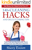 140+ Cleaning Hacks and Decluttering Tips: Save Time and Money with These Inexpensive but Effective Cleansers (English Edition)