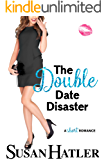 The Double Date Disaster (Do-Over Date Series: Second Chance Clean Romances Book 2)