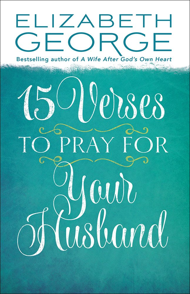 Read Online 15 Verses to Pray for Your Husband pdf epub