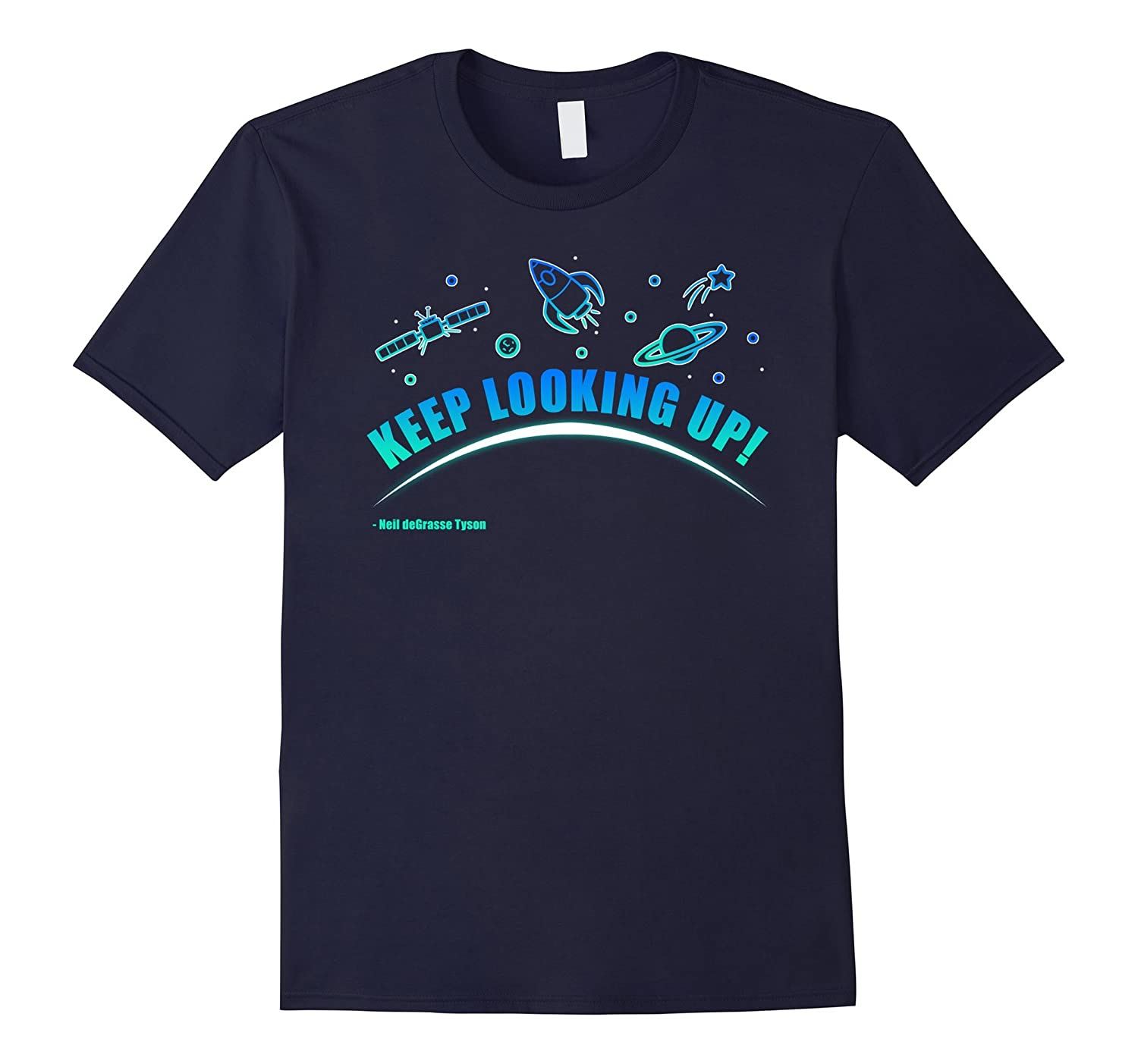 Neil deGrasse Tyson Keep Looking Up T-Shirt-T-Shirt