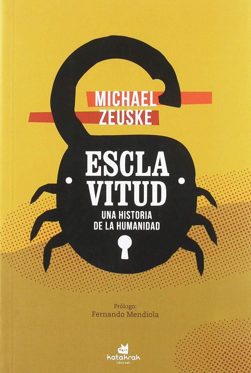 Esclavitud: Una historia de la humanidad: Amazon.es: Zeuske ...