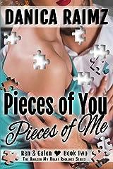 Pieces of You, Pieces of Me (Awaken My Heart series): Ren & Galen's story continues - novella one (Awaken My Heart / Ren & Galen) (Volume 2) Paperback
