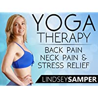 Yoga Therapy For Back Pain, Neck Pain & Stress Relief - Lindsey Samper