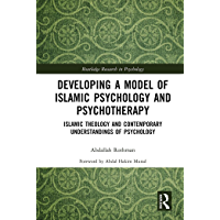 Developing a Model of Islamic Psychology and Psychotherapy: Islamic Theology and Contemporary Understandings of…