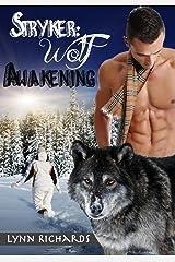 Stryker: Wolf Awakening (A Werewolf Paranormal Romance) Kindle Edition