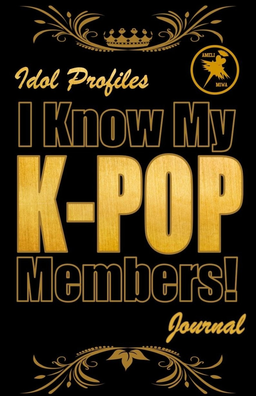 Download I know my K-POP members!: Idol Profile Journal, K-POP idol record keeper, 50 Blank Profiles, 50 Blank Photograph and Drawing Pages, 106 Pages, 5.5x8.5 (Volume 4) pdf
