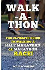 Walk-a-thon: The Ultimate Guide to Walking a Half Marathon or Marathon Race! (Supercharge Your Walking Life Book 3) Kindle Edition