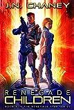 Renegade Children: An Intergalactic Space Opera Adventure
