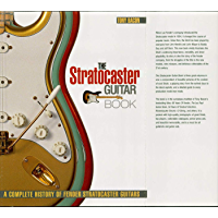 The Stratocaster Guitar Book: A Complete History of Fender Stratocaster Guitars (Guitar Reference)