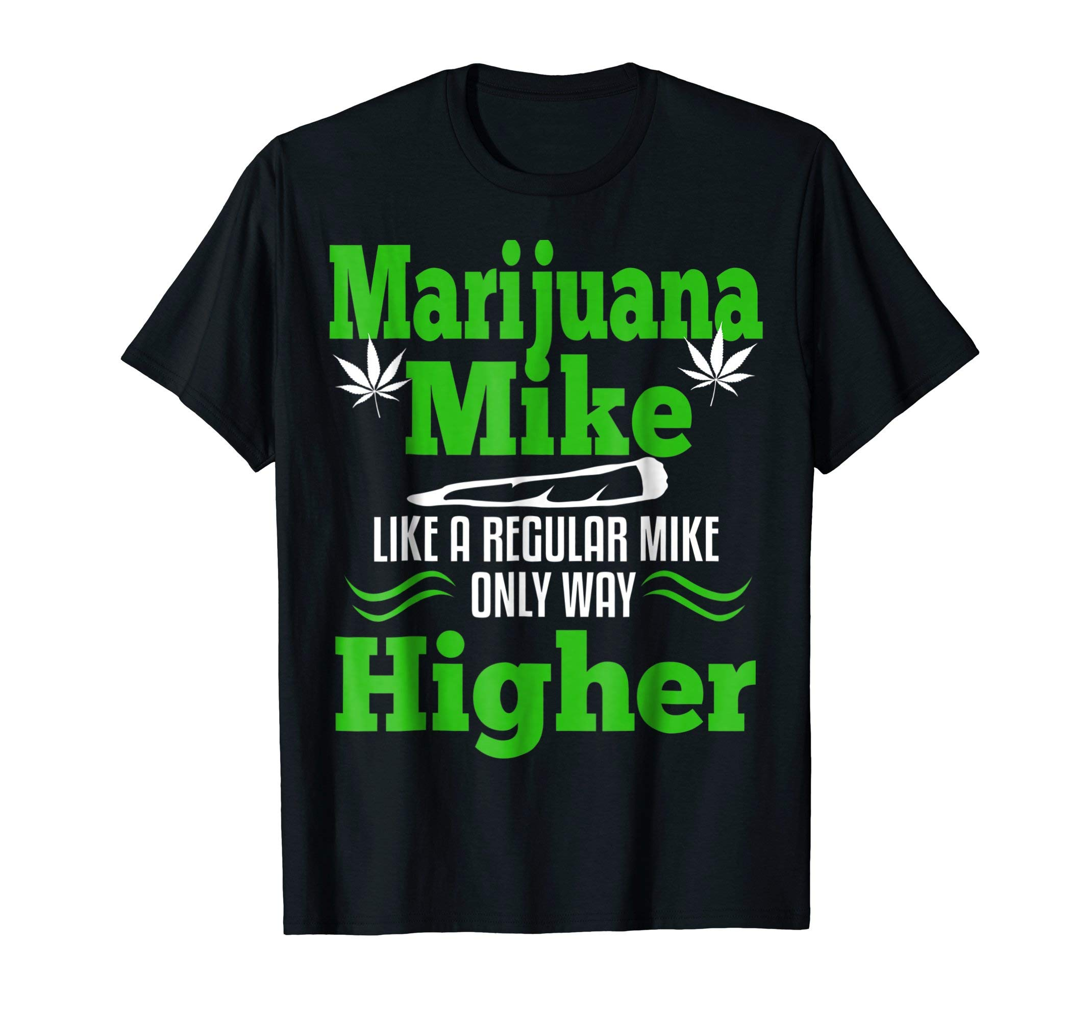 Mens Marijuana Mike Funny T-Shirt Weed 420 Cannabis Gift