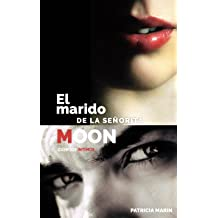 El marido de la señorita Moon. Segunda Parte. (Spanish Edition) Mar 6, 2016