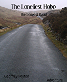 The Loneliest Hobo: The Longest Road (English Edition)