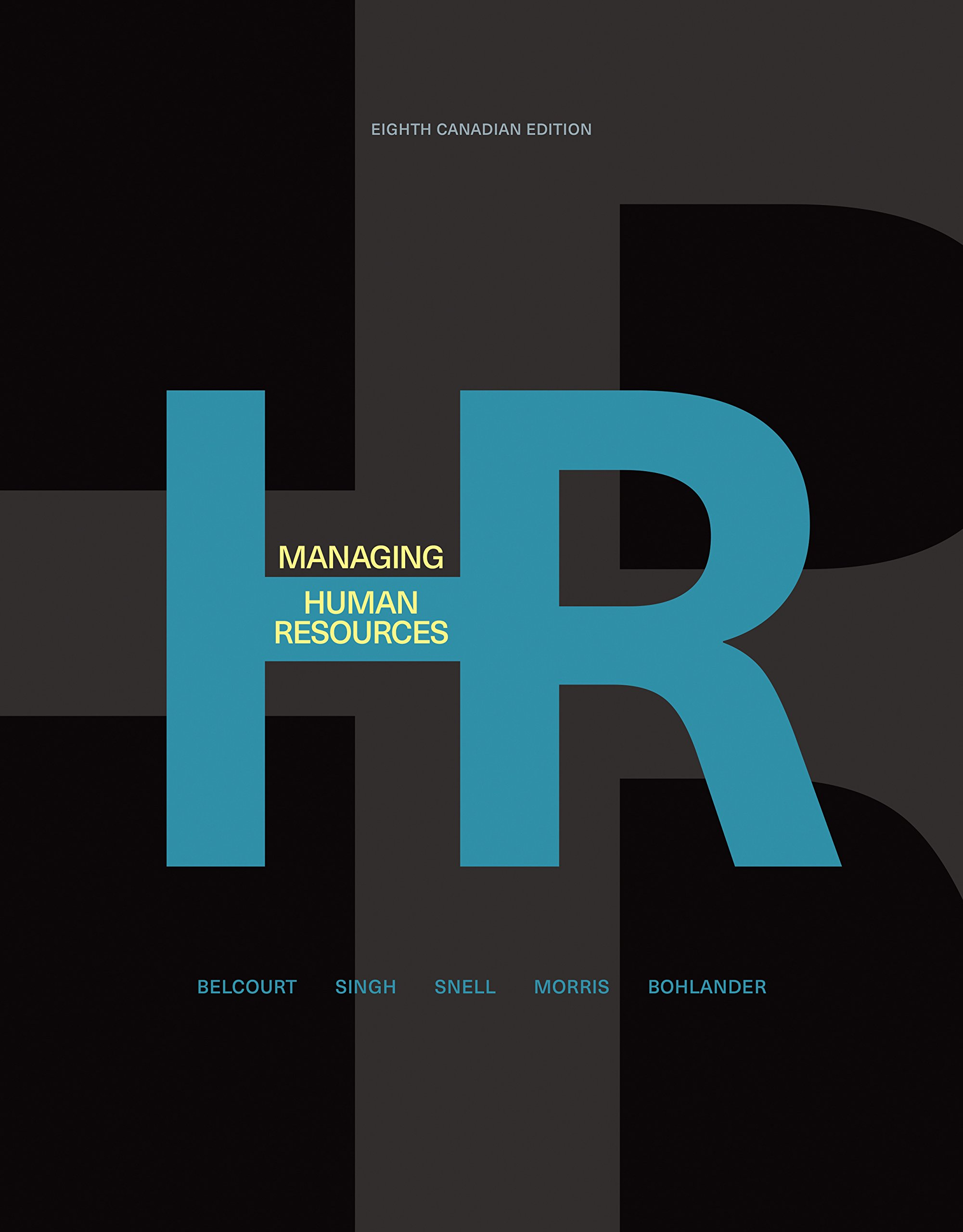 Managing Human Resources: Monica Belcourt, Parbudyal Singh, Scott Snell,  Shad Morris, George Bohlander: 9780176570262: Books - Amazon.ca