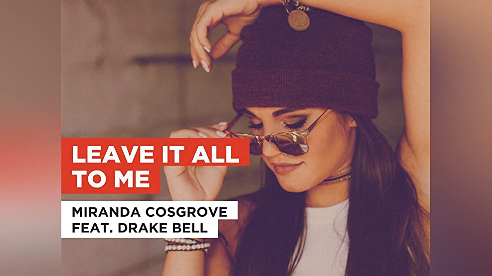 Leave It All To Me in the Style of Miranda Cosgrove feat. Drake Bell
