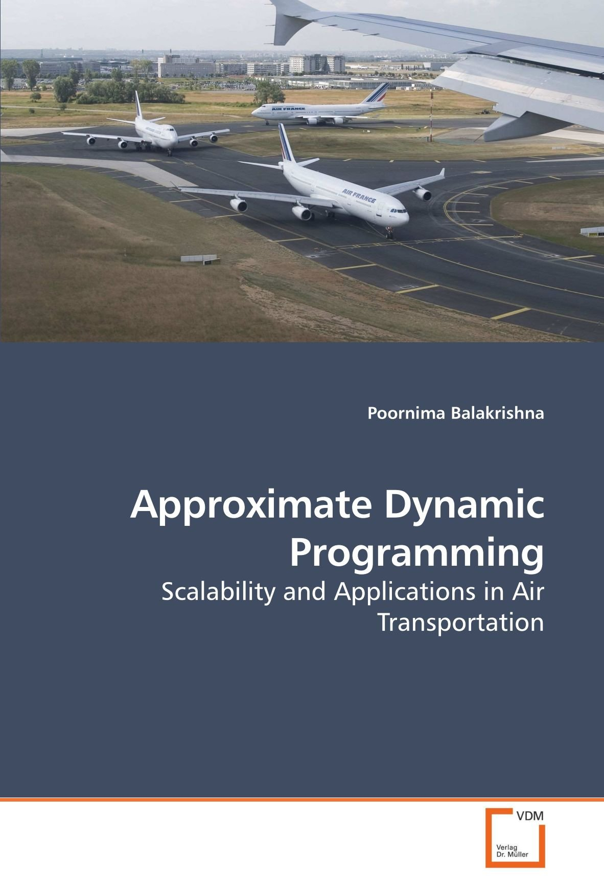 Approximate Dynamic Programming: Scalability and Applications in Air Transportation ebook