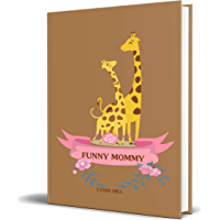 FUNNY MOMMY: Perfect gift for Mother,happy mother's day, cute animals,160 pages, (6 x9 in) notebook, February 15,2020. (English Edition)