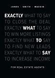 Exactly What to Say: For Real Estate Agents (English Edition)