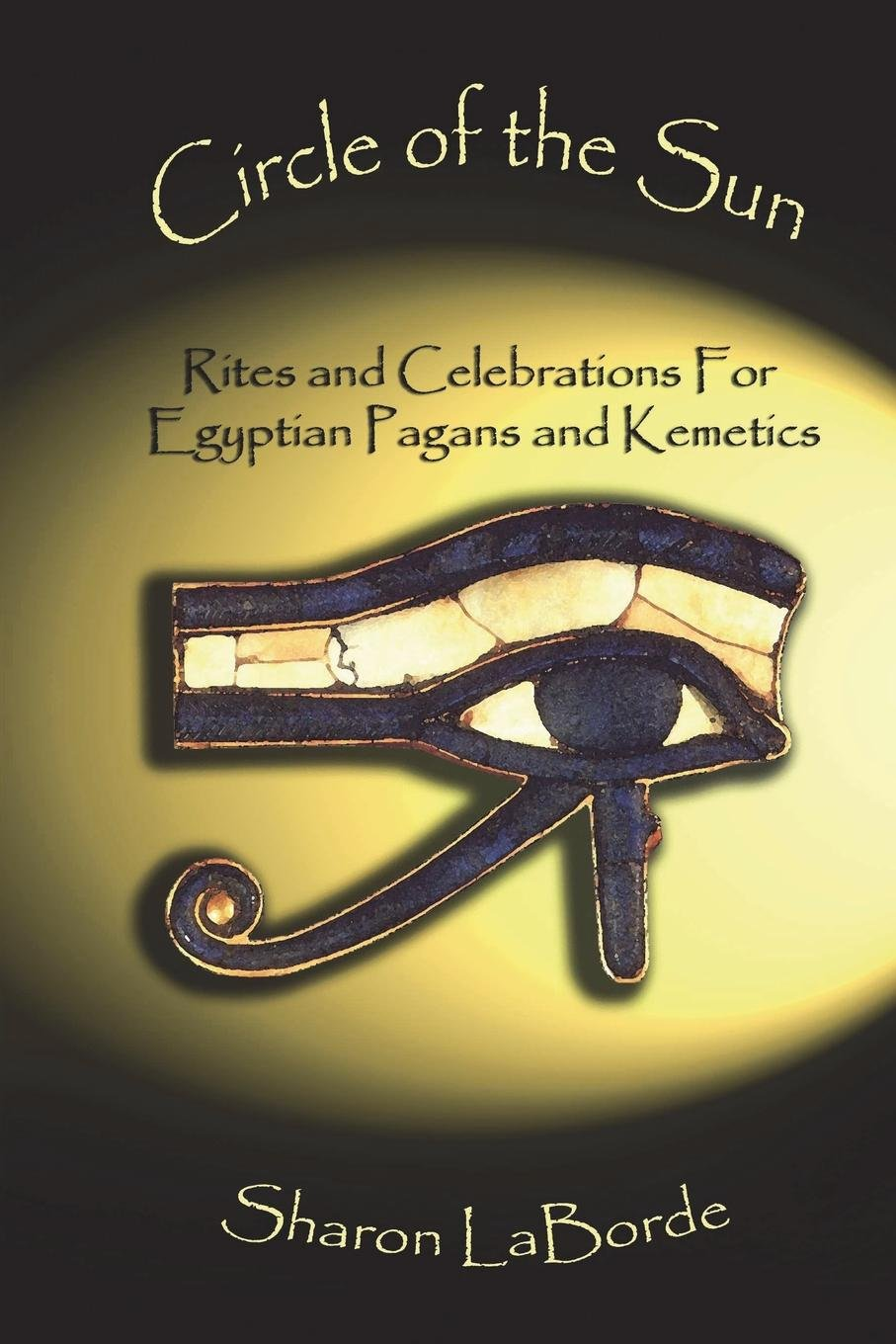 Download Circle of the Sun: Rites and Celebrations for Egyptian Pagans and Kemetics ebook