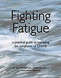Fighting Fatigue: Managing the Symptoms of CFS/ME